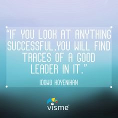"""""""If you look at anything successful, you will find traces of a good leader in it.""""- Idowu Koyenikan  Quotes To Live By #SuccessQuotes"""