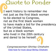 Great Shirley Chisholm quote!