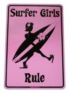 Surfer Girls Rule Pink Kids Metal Surf Sign Home Decor***Research for possible future project.~~~~ I need this!