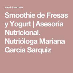 Smoothie de Fresas y Yogurt   Asesoría Nutricional. Nutrióloga Mariana García Sarquiz