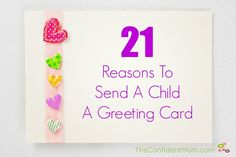 21 Reasons to Send a Child a Greeting Card - making the most of the ordinary.  |  TheConfidentMom.com