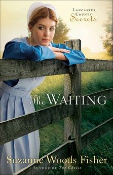 the waiting by suzanne woods fisher - lancaster county secrets series #2