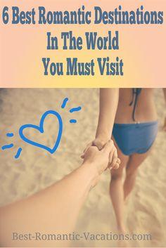 6 Best Romantic Dest