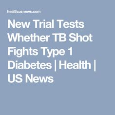 New Trial Tests Whether TB Shot Fights Type 1 Diabetes | Health | US News
