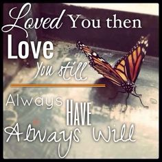 Loved you then love you still