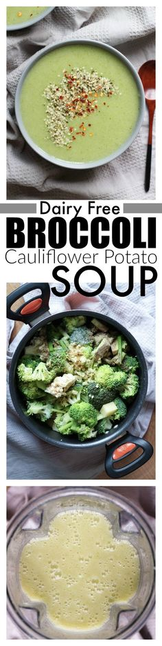THE EASIEST Dairy Free Broccoli Potato Cauliflower Soup! This flavorful, warming soup is chalk full of nutrients and couldn't be easier to make. Vegan, Gluten free, Dairy free and healthy!!