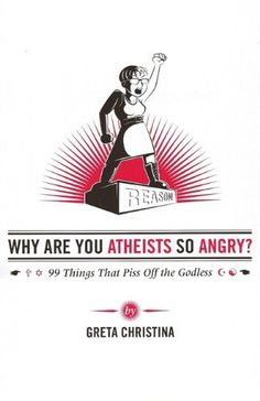 Click on the coupon to find your discount coupon code from why are you atheists so angry 99 things that piss off the godless by greta fandeluxe Choice Image