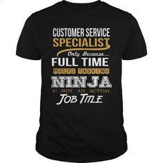 CUSTOMER SERVICE SPECIALIST - NINJA GOLD #tee #fashion. MORE INFO => https://www.sunfrog.com/LifeStyle/CUSTOMER-SERVICE-SPECIALIST--NINJA-GOLD-Black-Guys.html?id=60505