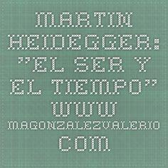 """Martin HEIDEGGER: """"El ser y el tiempo"""". www.magonzalezvalerio.com"""