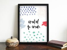 Created to Create Print  Typographic Print by lizmosleydesigns