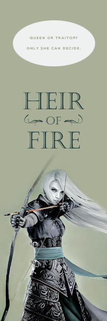 Queen or traitor? Only she can decide. Celaena, Heir of Fire