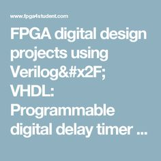 FPGA digital design projects using Verilog/ VHDL: Programmable digital delay timer (LS7212) in Verilog HDL