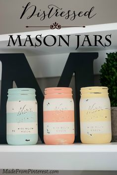 Distressed Mason Jars. In beautiful pastel colors, these Distressed Mason Jars are the perfect accent for your spring decorating!