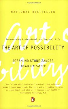 The Art of Possibility: Transforming Professional and Personal Life - Rosamund Stone Zander, Benjamin Zander ($12 from Amazon); I am not exaggerating when I say this book changed my (Liz's) outlook and approach to my career