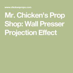 Chicken's Prop Shop: Wall Presser Projection Effect Youtube Halloween, Wall, Shop, Walls, Store