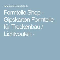 Formteile Shop - Gipskarton Formteile für Trockenbau / Lichtvouten -