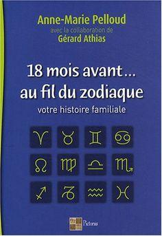 18 mois avant... au fil du zodiaque de Anne-Marie Pelloud http://www.amazon.fr/dp/2952514747/ref=cm_sw_r_pi_dp_MO95ub0CWZ572
