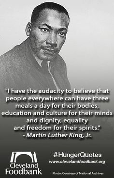 """I have the audacity to believe that people everywhere can have three meals a day for their bodies, education and culture for their minds and dignity, equality and freedom for their spirits. Martin Luther Jr, Martin Luther King Quotes, Wisdom Quotes, Life Quotes, Motivational Quotes, Inspirational Quotes, King Jr, Inspiring Quotes About Life, Great Quotes"