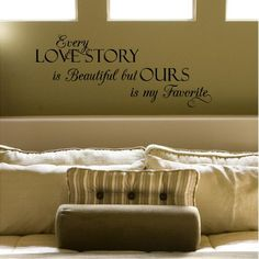 Every Love Story Is Beautiful but Ours Is My Favorite (M) Wall Saying Vinyl Lettering Home Decor Decal Stickers Quotes Wall Sayings Vinyl Lettering,http://www.amazon.com/dp/B00BPXUSB2/ref=cm_sw_r_pi_dp_Z4Rktb1DCYTSN1SP