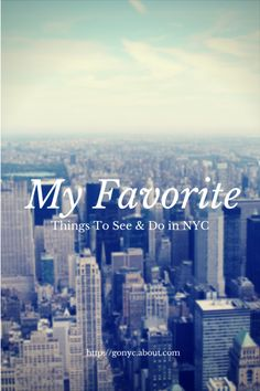 10 Things To Do That I Personally Recommend!: Have a great experience in New York City with these personal recommendations