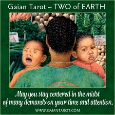 May you stay centered in the midst of many demands on your time and attention. Art: 2 of Earth (Pentacles) from the Gaian Tarot by Joanna Powell Colbert. www.gaiantarot.com