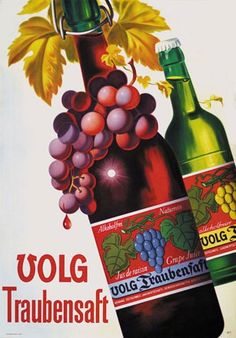 Volg Traubensaft, Switzerland, by Willi Trapp Vintage Wine, Vintage Ads, Wein Poster, B Food, Old Advertisements, Grape Juice, Print Advertising, Non Alcoholic Drinks, Vintage Travel Posters