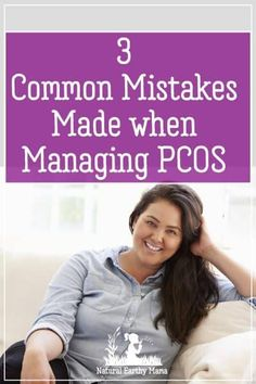Treating PCOS is often done badly. Here are the 3 most common mistakes that people make when working out a treatment program for PCOS.  #pcos #naturalhealth #fertility #naturalearthymama