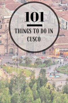 Check out this page for 101 things to do in Cusco, from day trips to unique food to multi-day treks. #Cusco #Peru #SouthAmerica #MachuPicchu