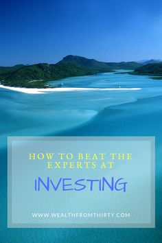Outperforming the 'experts' at investing is simpler than you think!