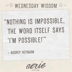 Love this quote, Aerie, & Audrey Hepburn :)♥ #AerieFNO