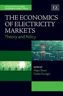 The economics of electricity markets : theory and policy / edited by Pippo Ranci, Guido Cervigni (2013)