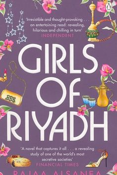 Girls of Riyadh by Rajaa al-Sanea — Saudi Arabia | 14 Novels About Muslim Life That Shouldn't Be Missed