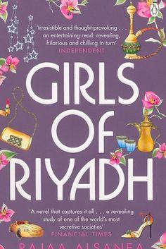 Girls of Riyadh by Rajaa al-Sanea — Saudi Arabia   14 Novels About Muslim Life That Shouldn't Be Missed
