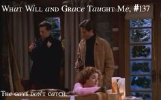 What Will & Grace Taught Me: The Gays don't catch