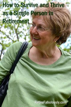to Survive and Thrive as a Single Person in Retirement -How to Survive and Thrive as a Single Person in Retirement - 3 Things to Do If You're in Your With No Retirement Sa. Retirement Strategies, Retirement Advice, Retirement Cards, Early Retirement, Retirement Planning, Retirement Parties, Retirement Pension, Retirement Benefits, Financial Planning