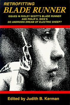 Retrofitting Blade Runner: Issues in Ridley Scott's Blade Runner and Phillip K. Dick's Do Androids Dream of Electric Sheep? by Judith B. Kerman http://www.amazon.com/dp/0879725109/ref=cm_sw_r_pi_dp_39favb09D4V9D