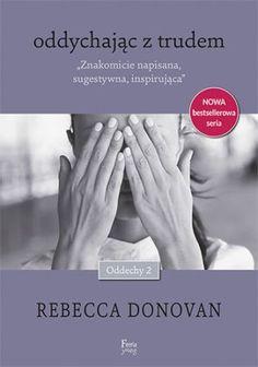 """Rebecca Donovan, """"Oddychając z trudem"""", przeł. Ernest Kacperski, Feeria Young - Wydawnictwo JK, Łódź 2015. 536 stron"""