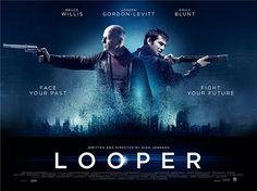 Looper starring Joseph Gordon-Levitt and Bruce Willis