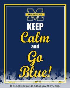 "University of Michigan Wolverines ""Keep Calm and Go Blue"" 8x10 Print. $9.95, via Etsy."