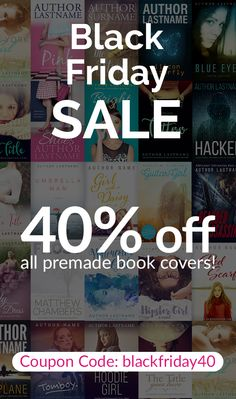 Black Friday Sale! Get 40% off all premade book covers until midnight 25 Nov 2016 #premade #bookCover #indiepub #epub #ebook #bookmarketing #blackfriday #sale #selfpublishing #selfpub #author http://angelahaddon.com/shop/