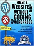 Free Kindle Book -   HOW TO MAKE A WEBSITE OR BLOG: with WordPress, WITHOUT Coding, on your own domain, all in under 2 hours! (THE MAKE MONEY FROM HOME LIONS CLUB Book 1)
