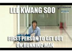 Kwang Soo: first person out on Running Man