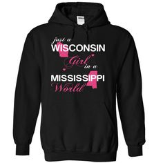 Just A Wisconsin Girl In A Mississippi World T-Shirts, Hoodies. ADD TO CART ==► https://www.sunfrog.com/Valentines/-28WIJustHong001-29-Just-A-Wisconsin-Girl-In-A-Mississippi-World-Black-Hoodie.html?id=41382