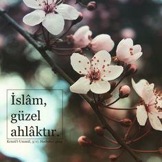 İslâm, güzel ahlâktır.  #islam #güzel #ahlak #hayırlıcumalar #türkiye #hadisler #ilmisuffa