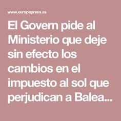 El Govern pide al Ministerio que deje sin efecto los cambios en el impuesto al sol que perjudican a Baleares