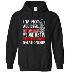IM NOT ADDICTED TO #FISHING WE ARE JUST IN A VERY COMMITTED RELATIONSHIP., Order HERE ==> https://www.sunfrog.com/Outdoor/IM-NOT-ADDICTED-TO-FISHING-WE-ARE-JUST-IN-A-VERY-COMMITTED-RELATIONSHIP-Black-Hoodie.html?9410, Please tag & share with your friends who would love it, #christmasgifts #birthdaygifts #jeepsafari  #fishing girls, fishing women, fishing recipes  #family #holidays #events #gift #home #decor #humor #illustrations
