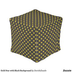 Gold Star with Black Background Cube Pouf Available on many products! Hit the 'available on' tab near the product description to see them all! Thanks for looking!   @zazzle #art #star #pattern #shop #chic #modern #style #circle #round #square #home #decor #pillow #fun #neat #cool #buy #sale #shopping #men #women #decorate #apartment #sweet #awesome #look #couch #accent #color #black #gold #navy #purple #orange #grey #yellow #gray #classic