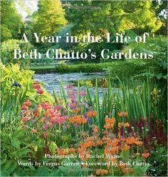 A Year in the Life of Beth Chatto's Gardens: Amazon.co.uk: Fergus Garrett, Rachel Warne, Beth Chatto: 9780711232143: Books