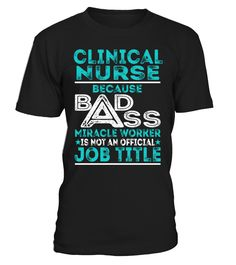 Clinical Nurse - Badass Miracle Worker