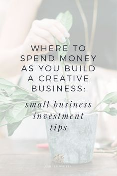 Where to spend money as you build a creative business small business investment tips with Ashlyn Carter